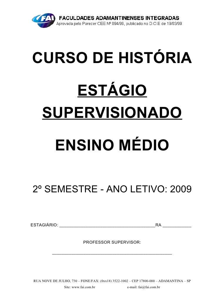 CURSO DE HISTÓRIA          ESTÁGIO      SUPERVISIONADO              ENSINO MÉDIO  2º SEMESTRE - ANO LETIVO: 2009   ESTAGIÁ...