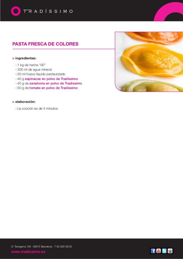 """PASTA FRESCA DE COLORES > ingredientes:   · 1 kg de harina """"00""""   · 300 ml de agua mineral   · 50 ml huevo líquido pasteur..."""