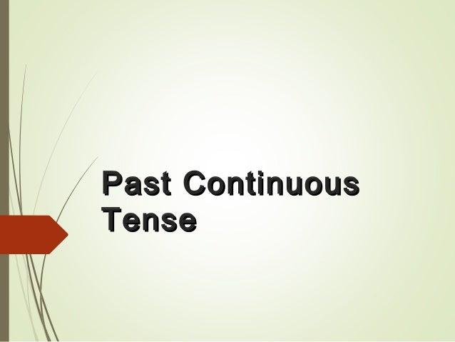 Past ContinuousPast Continuous TenseTense