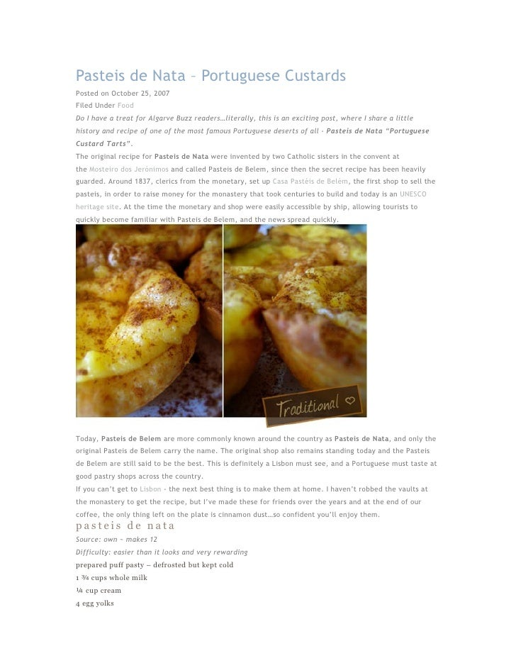 Pasteis de Nata – Portuguese Custards Posted on October 25, 2007 Filed Under Food Do I have a treat for Algarve Buzz reade...