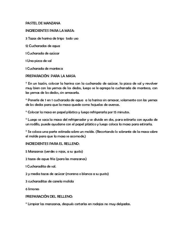 PASTEL DE MANZANAINGREDIENTES PARA LA MASA:3 Tazas de harina de trigo todo uso12 Cucharadas de agua1 Cucharada de azúcar1 ...