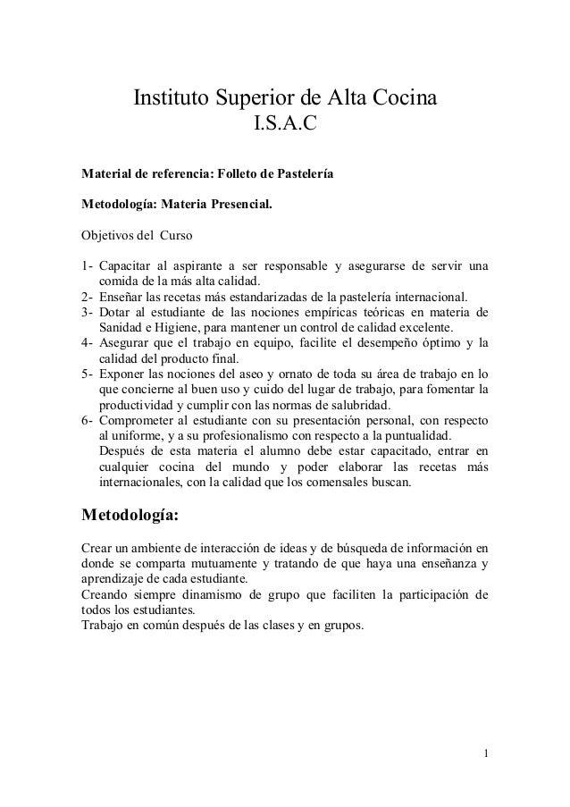 Instituto Superior de Alta Cocina I.S.A.C Material de referencia: Folleto de Pastelería Metodología: Materia Presencial. O...