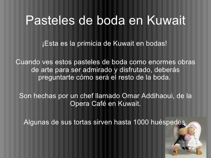 Pasteles de boda en Kuwait <ul><li>¡Esta es la primicia de Kuwait en bodas!  </li></ul><ul><li>Cuando ves estos pasteles d...