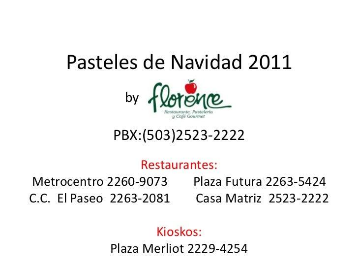 Pasteles de Navidad 2011               by             PBX:(503)2523-2222                   Restaurantes:Metrocentro 2260-9...