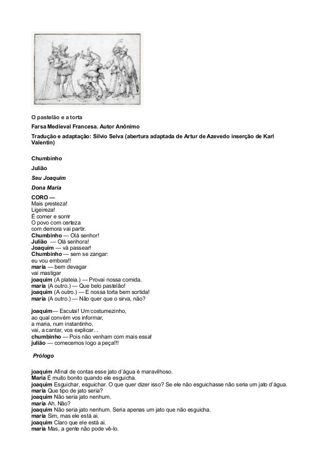 O pastelão e a torta  Farsa Medieval Francesa. Autor Anônimo  Tradução e adaptação: Silvio Selva (abertura adaptada de Art...