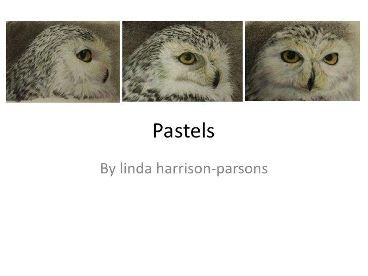 Pastels<br />By lindaharrison-parsons<br />