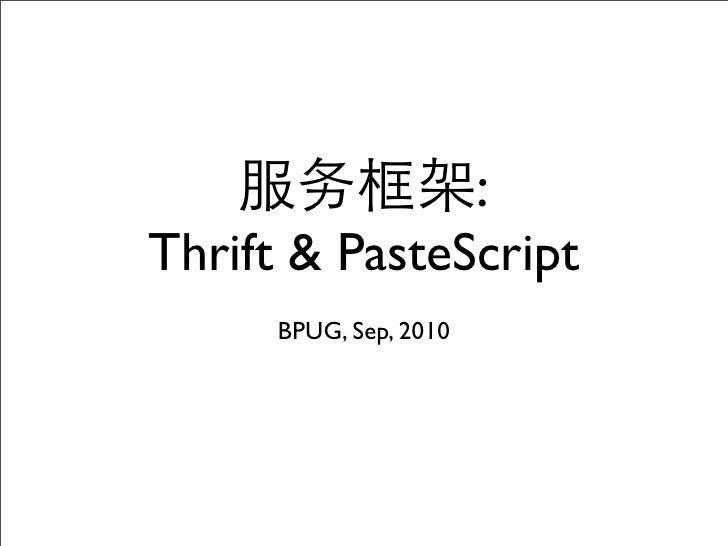 : Thrift & PasteScript      BPUG, Sep, 2010