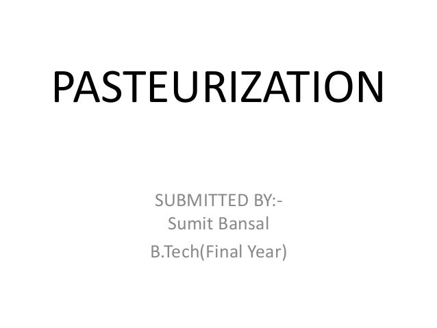 Pasteurization of various food products