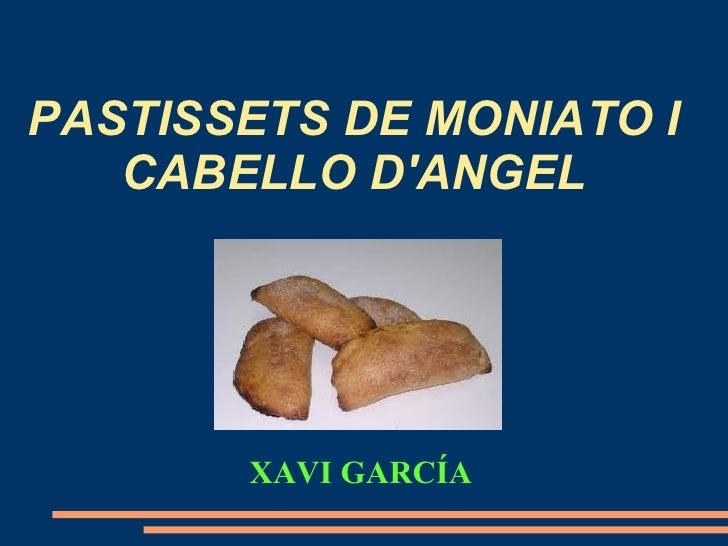 PASTISSETS DE MONIATO I   CABELLO DANGEL       XAVI GARCÍA