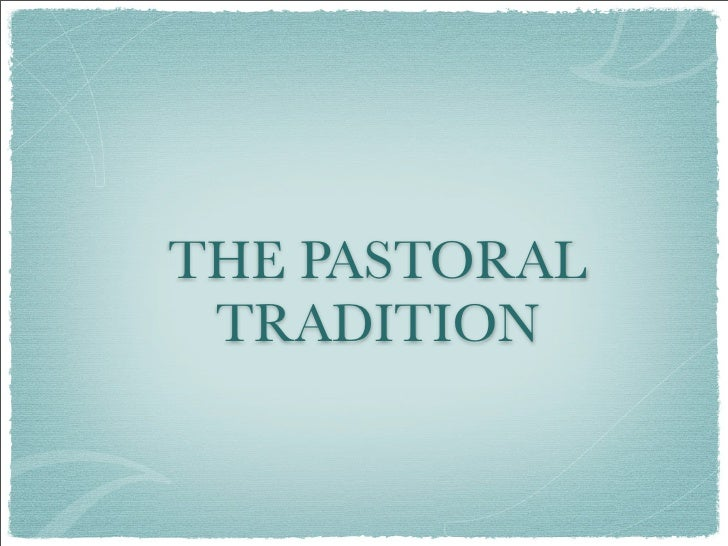 THE PASTORAL  TRADITION