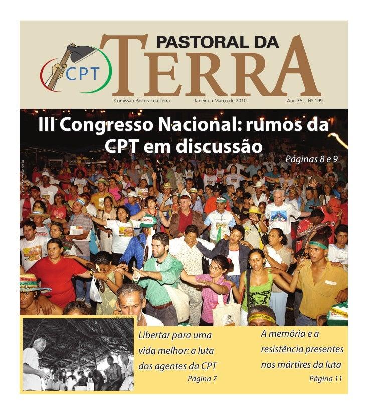Comissão Pastoral da Terra      Janeiro a Março de 2010         Ano 35 – Nº 199                       III Congresso Nacion...