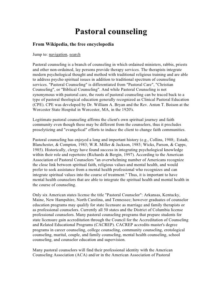 Pastoral counseling From Wikipedia, the free encyclopedia  Jump to: navigation, search  Pastoral counseling is a branch of...