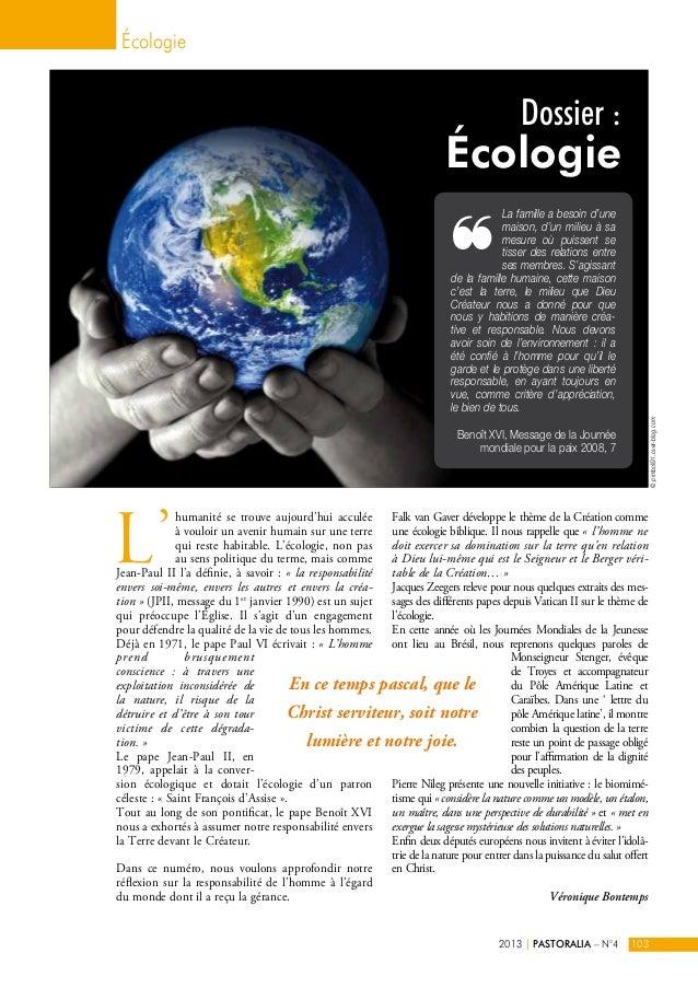 Dossier :  Écologie  L'humanité se trouve aujourd'hui acculée  à vouloir un avenir humain sur une terre  qui reste habitab...