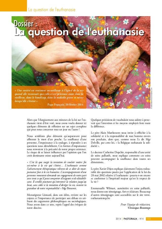 La question de l'euthanasie  Dossier :  La question de l'euthanasie  Alors que l'élargissement aux mineurs de la loi sur l...