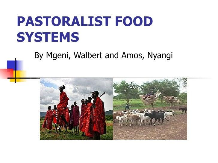 PASTORALIST FOOD SYSTEMS By Mgeni, Walbert and Amos, Nyangi