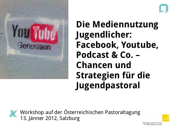 Die Mediennutzung                      Jugendlicher:                      Facebook, Youtube,                      Podcast ...