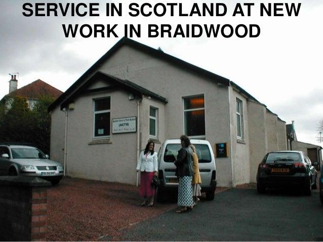SERVICE IN SCOTLAND AT NEW WORK IN BRAIDWOOD