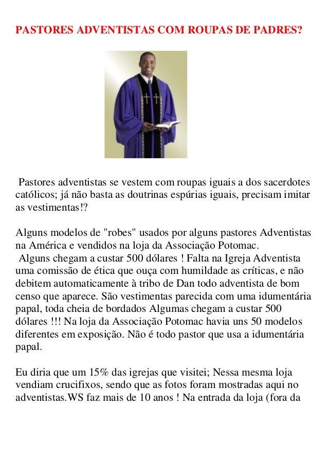 PASTORES ADVENTISTAS COM ROUPAS DE PADRES? Pastores adventistas se vestem com roupas iguais a dos sacerdotescatólicos; já ...