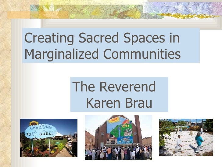 The Reverend  Karen Brau Creating Sacred Spaces in Marginalized Communities