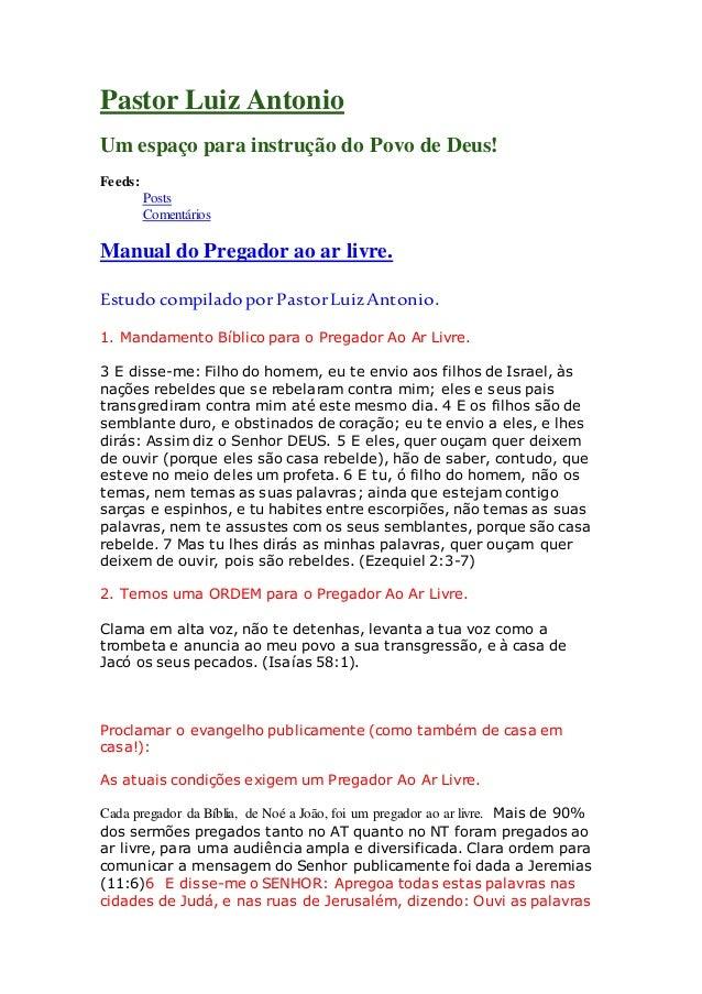 Pastor Luiz Antonio  Um espaço para instrução do Povo de Deus!  Feeds:  Posts  Comentários  Manual do Pregador ao ar livre...