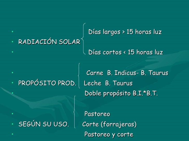<ul><li>Días largos > 15 horas luz </li></ul><ul><li>RADIACIÓN SOLAR </li></ul><ul><li>Días cortos < 15 horas luz </li></u...