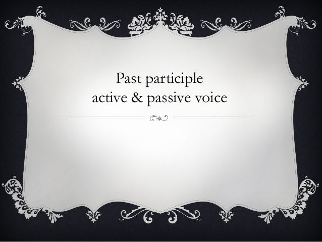 Past participle active & passive voice