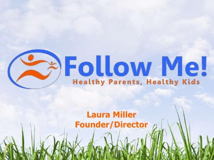 Laura Miller<br />Founder/Director<br />
