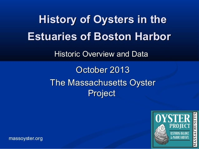 massoyster.org History of Oysters in theHistory of Oysters in the Estuaries of Boston HarborEstuaries of Boston Harbor His...