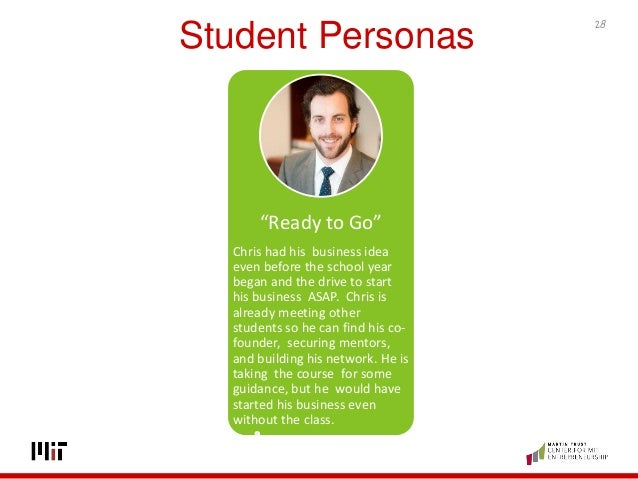 "Student Personas ""Ready to Go"" Chris had his business idea even before the school year began and the drive to start his bu..."