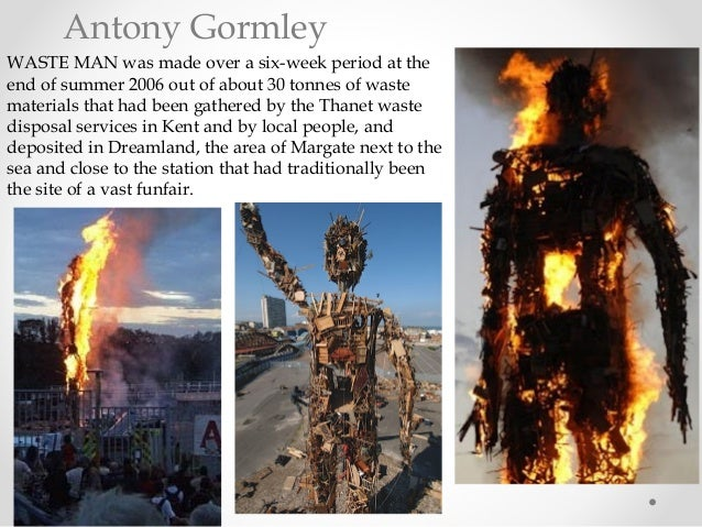Antony Gormley WASTE MAN was made over a six-week period at the end of summer 2006 out of about 30 tonnes of waste materia...