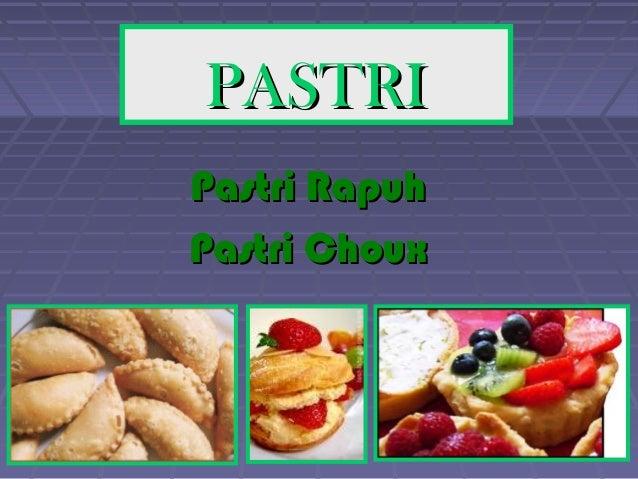 PASTRIPASTRI Pastri RapuhPastri Rapuh Pastri ChouxPastri Choux