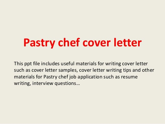 Pastry Chef Cover Letter This Ppt File Includes Useful Materials For  Writing Cover Letter Such As ...