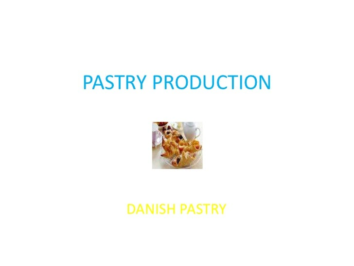 PASTRY PRODUCTION   DANISH PASTRY