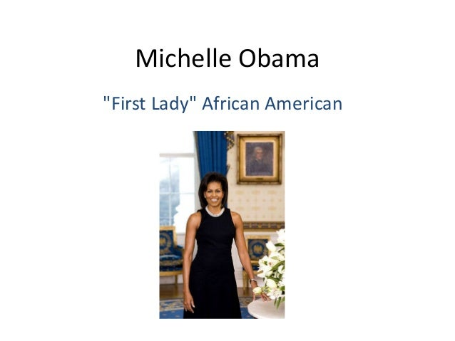"Michelle Obama ""First Lady"" African American"