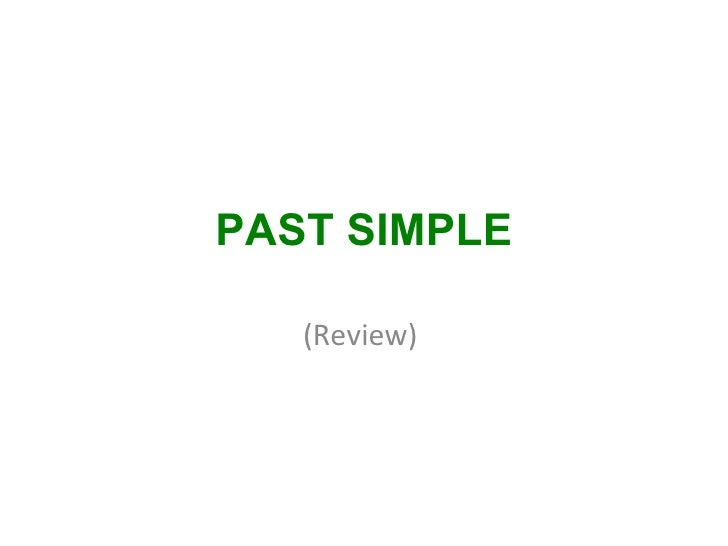 PAST SIMPLE (Review)