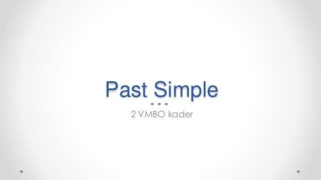 Past Simple 2 VMBO kader