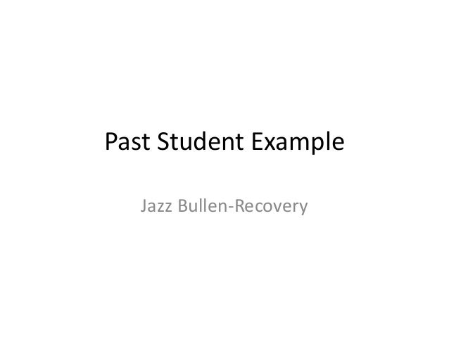 Past Student Example Jazz Bullen-Recovery