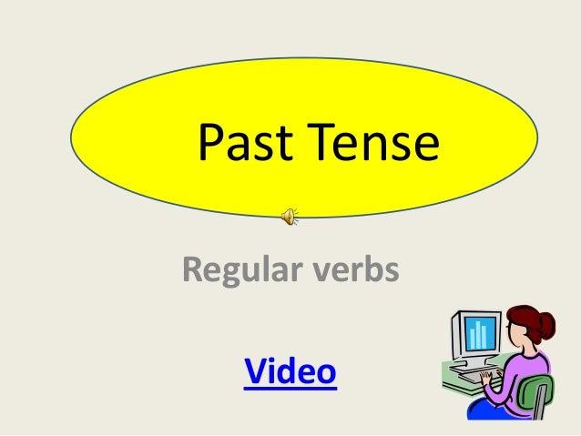 Past TenseRegular verbs   Video