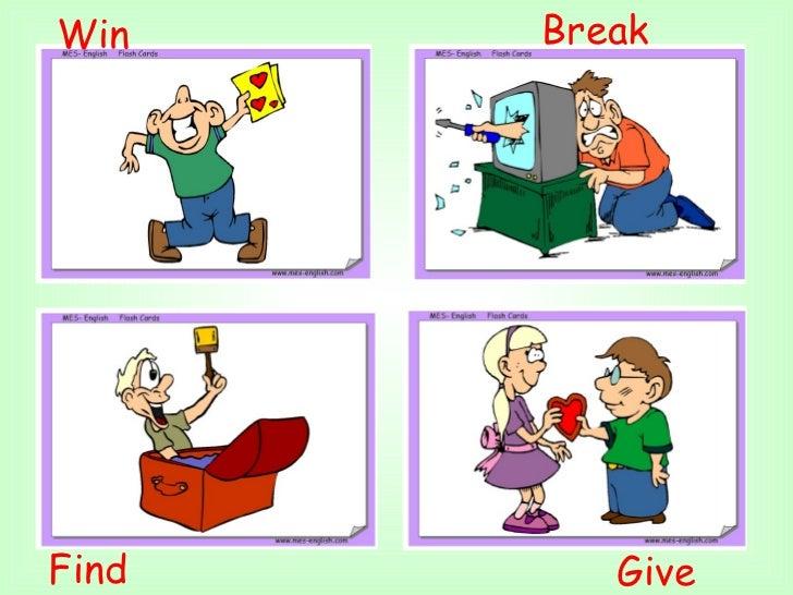 Win  Give  Find  Break