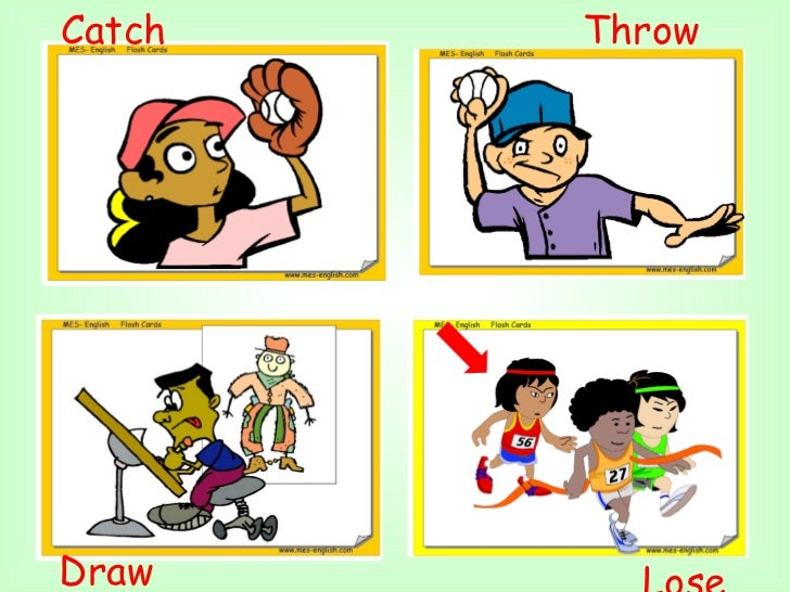 Catch  Throw  Draw Lose