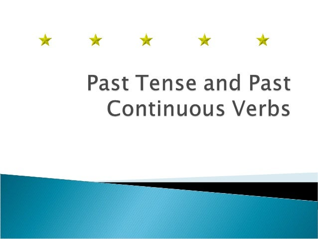     Actions, events, states that started and finished in the past (…ago, last …, yesterday… ) Regular verbs: -ed Irregu...