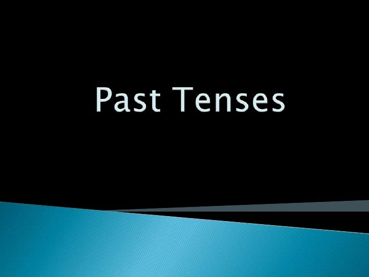 Past Tenses<br />