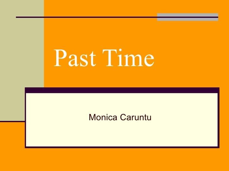 Past Time   Monica Caruntu