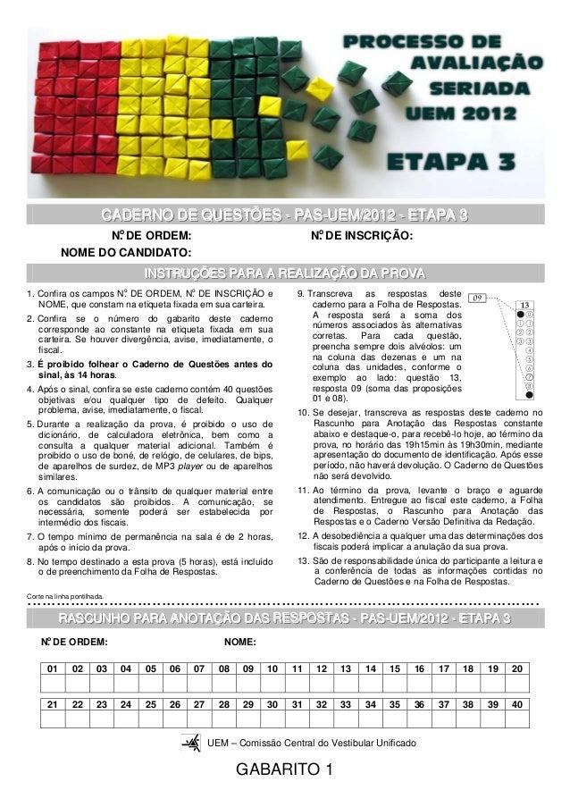 CADERNO DE QUESTÕES -- PAS--UEM//2012 -- ETAPA 3 CADERNO DE QUESTÕES PAS UEM 2012 ETAPA 3 o N. DE ORDEM: NOME DO CANDIDATO...