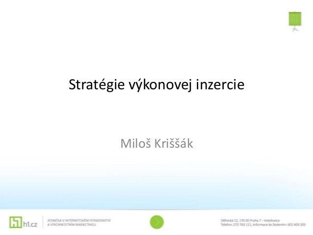 Stratégie výkonovej inzercie Miloš Kriššák