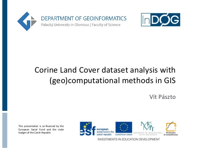 Corine Land Cover dataset analysis with                 (geo)computational methods in GIS                                 ...