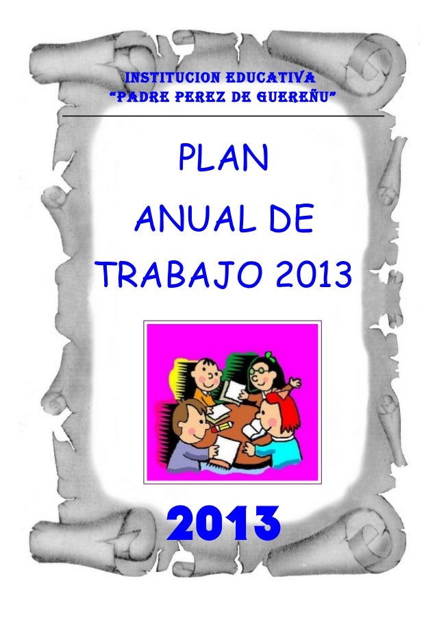 "INSTITUCION EDUCATIVA""PADRE PEREZ DE GUEREÑU""       PLAN  ANUAL DETRABAJO 2013     2013"
