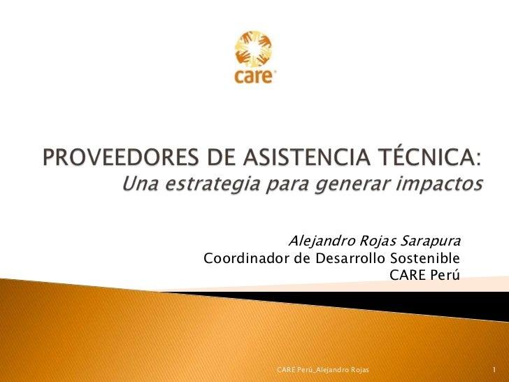 Alejandro Rojas SarapuraCoordinador de Desarrollo Sostenible                          CARE Perú          CARE Perú_Alejand...