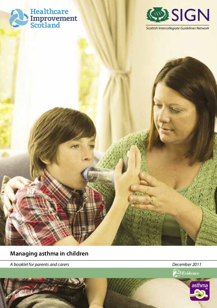 Managing asthma in childrenA booklet for parents and carers   December 2011                                       Evidence