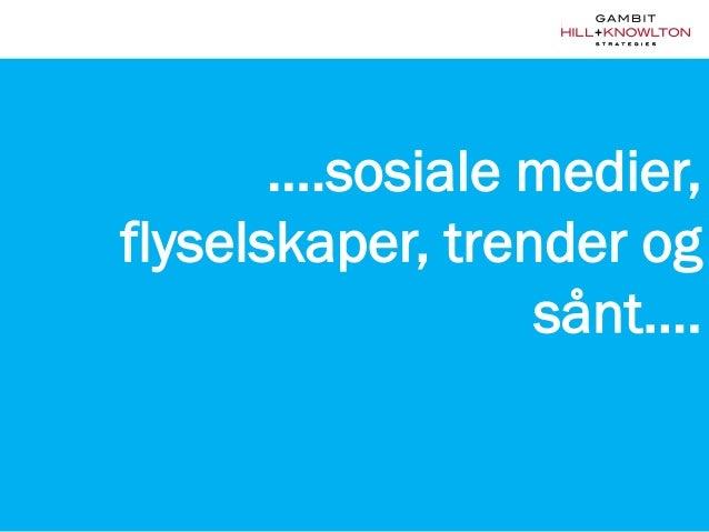 ….sosiale medier,  flyselskaper, trender og  sånt….